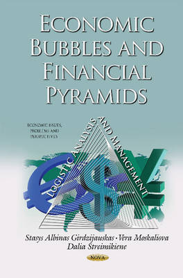 Economic Bubbles and Financial Pyramids Logistic Analysis and Management by Dalia Streimikiene, Vera Moskaliova, Stasys Girdzijauskas