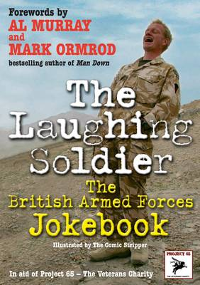 """The Laughing Soldier : The British Armed Forces Jokebook by Project 65 -€"""" The Veterans Charity"""