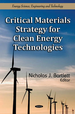 Critical Materials Strategy for Clean Energy Technologies by Nicholas J. Bartlett