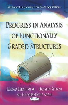 Progress in Analysis of Functionally Graded Structures by Farzad Ebrahimi