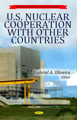 U.S. Nuclear Cooperation with Other Countries by Gabriel A. Oliveira