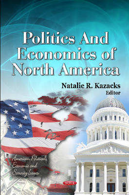 Politics & Economics of North America by Natalie R. Kazacks