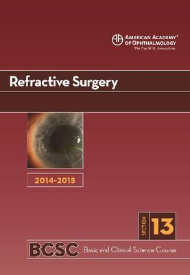2014-2015 Basic and Clinical Science Course (BCSC) Refractive Surgery by Christopher J. Rapuano
