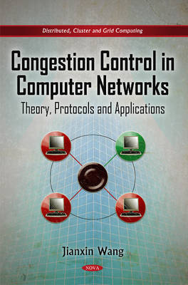 Congestion Control in Computer Networks Theory, Protocols & Applications by Jianxin Wang
