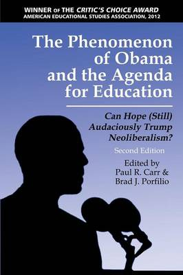 The Phenomenon of Obama and the Agenda for Education Can Hope (Still) Audaciously Trump Neoliberalism? by Paul R. Carr