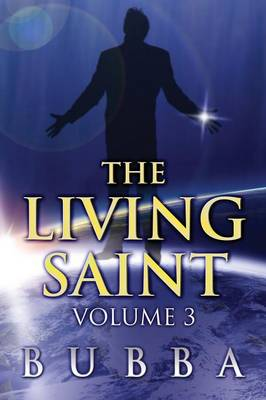 The Living Saint Volume 3 by Bubba