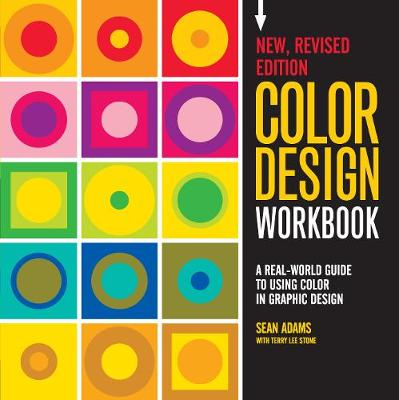 Color Design Workbook: New, Revised Edition A Real World Guide to Using Color in Graphic Design by Sean Adams