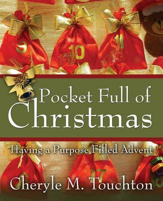 Pocket Full of Christmas Having a Purpose Filled Advent by Cheryle M Touchton
