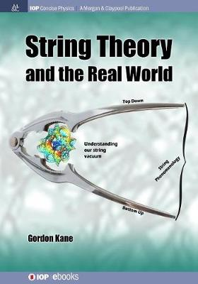 String Theory and the Real World by Gordon Kane
