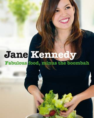 Fabulous Food, Minus the Boombah by Jane Kennedy