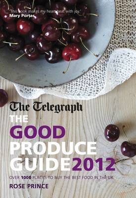 The Good Produce Guide 2012 by Rose Prince