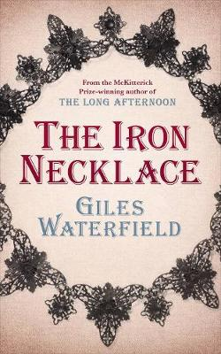 The Iron Necklace by Giles Waterfield