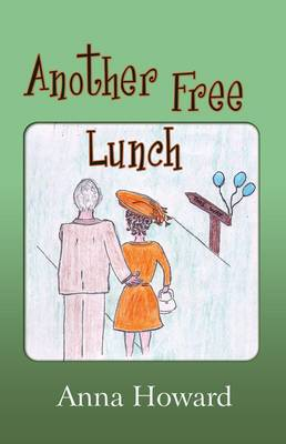 Another Free Lunch by Anna Howard