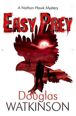 Easy Prey by Douglas Watkinson