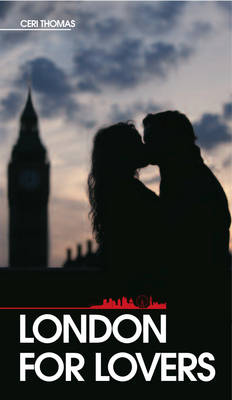 London for Lovers by Ceri Thomas