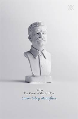 Stalin : The Court of the Red Tsar by Simon Sebag Montefiore