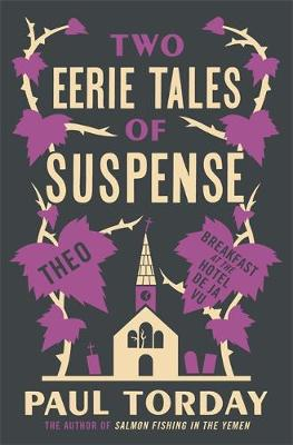 Two Eerie Tales of Suspense Breakfast at the Hotel Deja Vu and Theo by Paul Torday