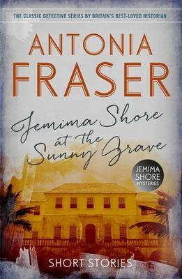 Jemima Shore at the Sunny Grave A Jemima Shore Mystery by Antonia Fraser
