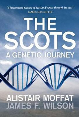 The Scots A Genetic Journey by Alistair Moffat, James F. Wilson