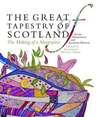 The Great Tapestry of Scotland by Alistair Moffat