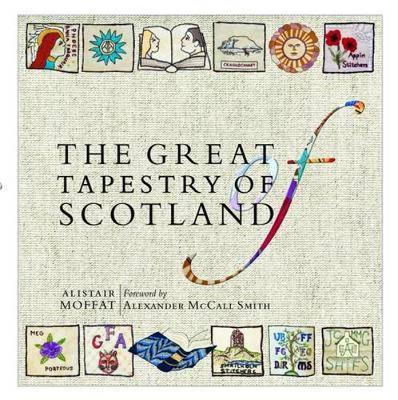 The Great Tapestry of Scotland by Alistair Moffat, Andrew Crummy