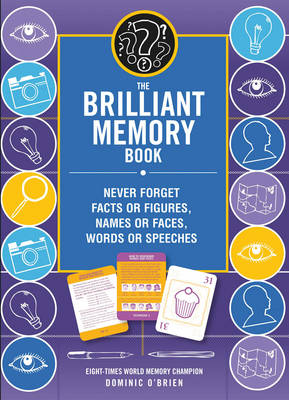 The Brilliant Memory Tool Kit Tips, Tricks and Techniques to Boost Your Memory Power by Dominic O'Brien