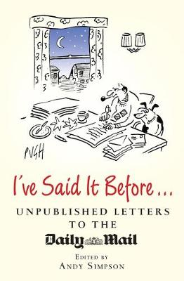 I've Said It Before... Unpublished Letters to the Daily Mail by Andrew Simpson