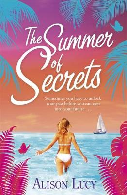 The Summer of Secrets by Alison Lucy