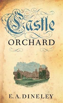 Castle Orchard by E. A. Dineley, Sir Libby Dineley