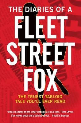The Diaries of a Fleet Street Fox by Lilly Miles
