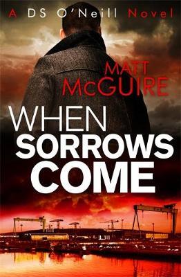When Sorrows Come by Matt McGuire