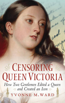 Censoring Queen Victoria by Yvonne Ward