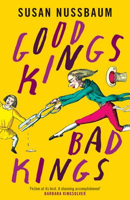 Good Kings, Bad Kings by Susan Nussbaum