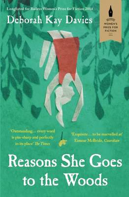 Reasons She Goes to the Woods by Deborah Kay Davies