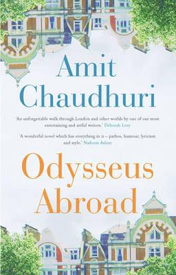 Odysseus Abroad by Amit Chaudhuri