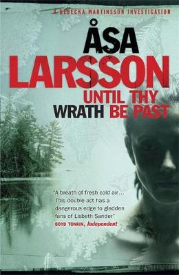 Until Thy Wrath Be Past A Rebecka Martinsson Investigation by Asa Larsson