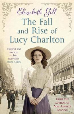The Fall and Rise of Lucy Charlton by Elizabeth Gill