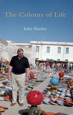 The Colours of Life by John Hooley