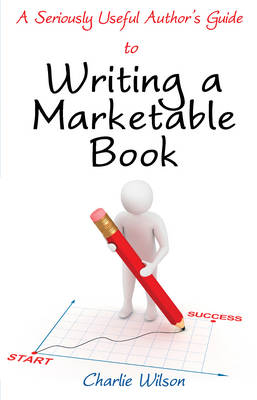 Writing a Marketable Book by Charlie Wilson