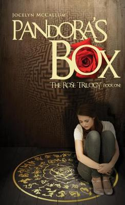 Pandora's Box The Rose Trilogy by Jocelyn McCallum