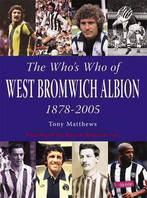 The Who's Who of West Bromwich Albion 1899-2006 by Tony Matthews, Bryan Robson