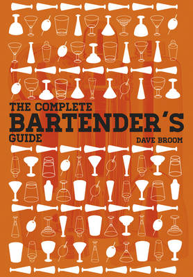 The Complete Bartender's Guide by Dave Broom