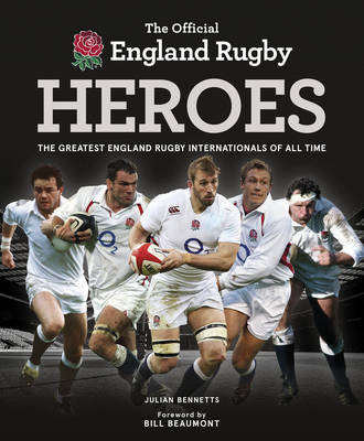England Rugby Heroes by Julian Bennetts