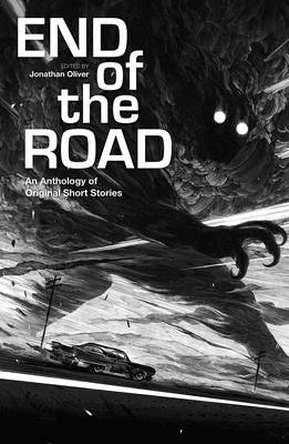 End of the Road by Philip Reeve, Adam Neville, S. L. Grey, Sarah Lotz