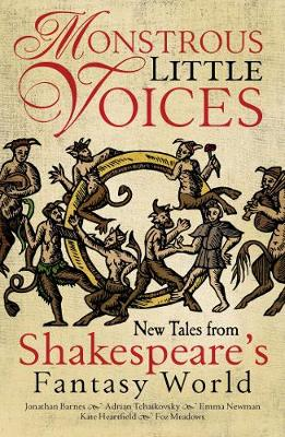 Monstrous Little Voices Five New Tales from Shakespeare's Fantasy World by David Thomas Moore