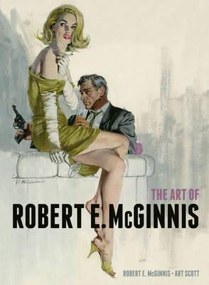 The Art of Robert E. McGinnis by Robert E McGinnis