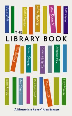The Library Book by Alan Bennett, Julian Barnes, Stephen Fry, Lionel Shriver