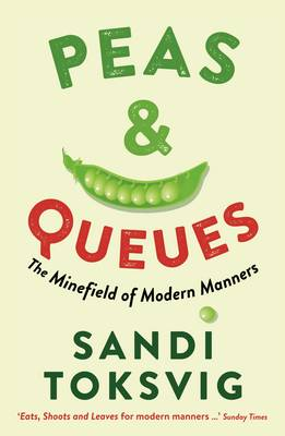 Peas & Queues The Minefield of Modern Manners by Sandi Toksvig