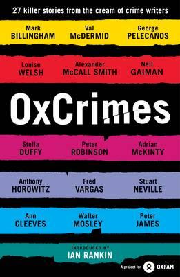 Ox Crimes Introduced by Ian Rankin by Peter Florence, Mark Ellingham, Ian Rankin
