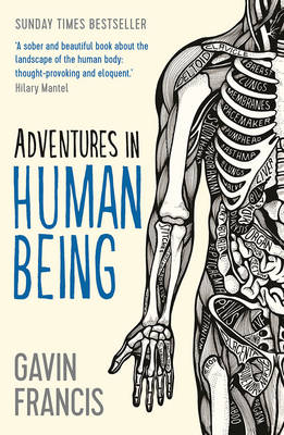 Adventures in Human Being by Gavin Francis